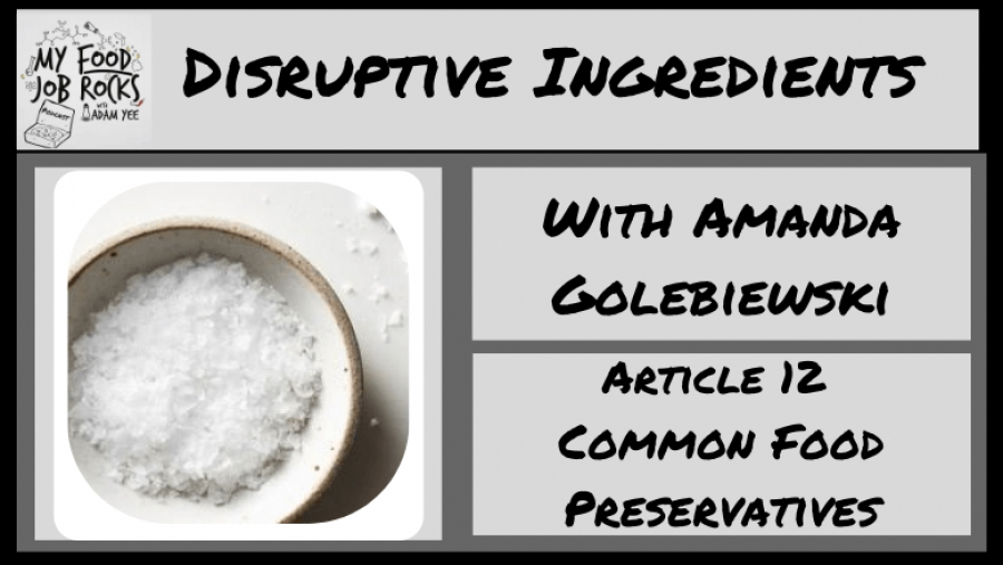 Disruptive Ingredients – Common Preservatives – My Food Job Rocks!