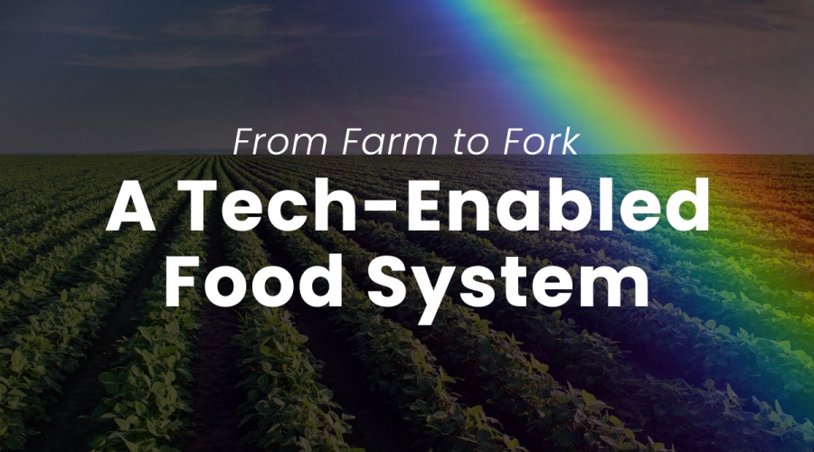 From Farm to Fork: A Tech-Enabled Food System – IFT.org